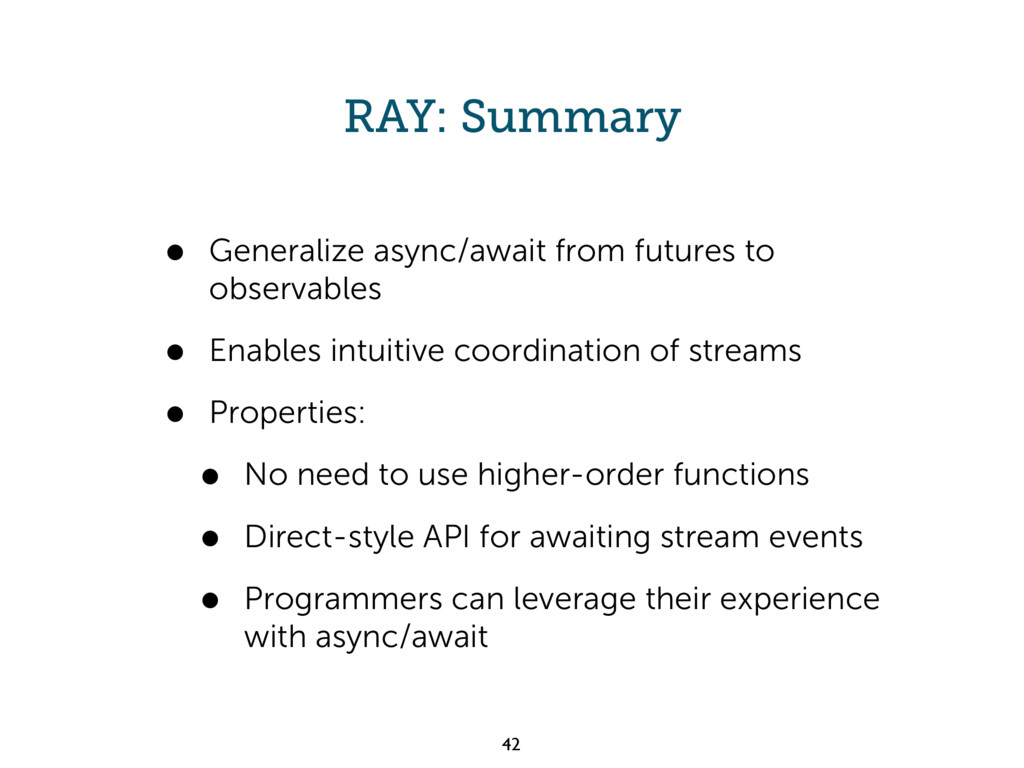 RAY: Summary • Generalize async/await from futu...