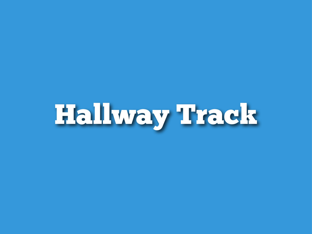 Hallway Track