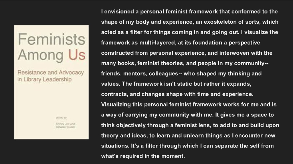 I envisioned a personal feminist framework that...
