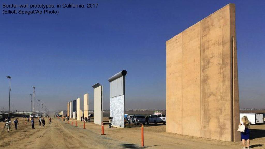 Border-wall prototypes, in California, 2017 (El...