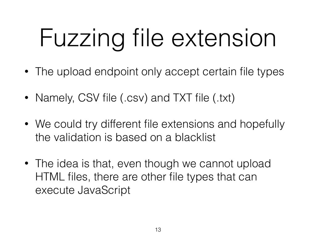Fuzzing file extension • The upload endpoint onl...