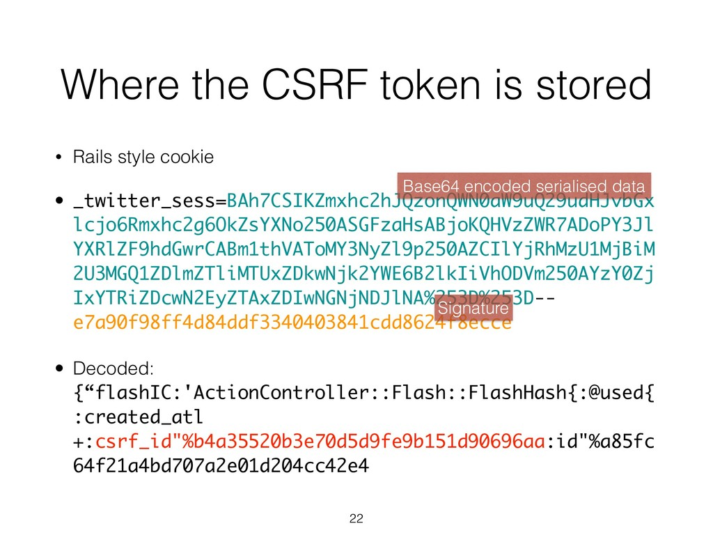 Where the CSRF token is stored • Rails style co...