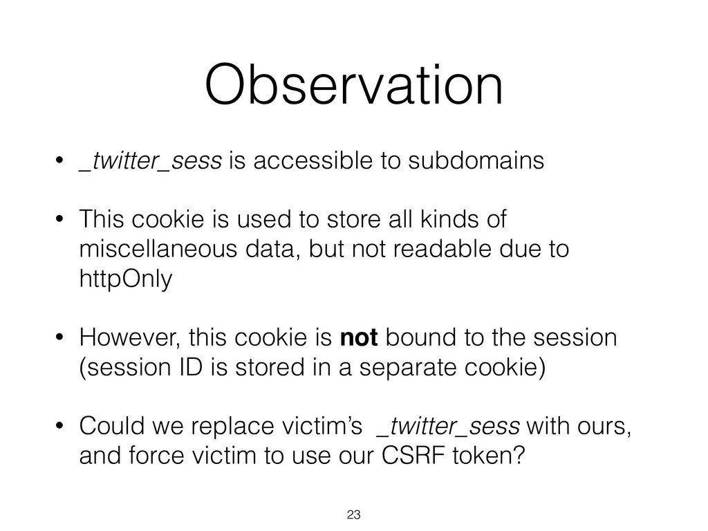 Observation • _twitter_sess is accessible to su...