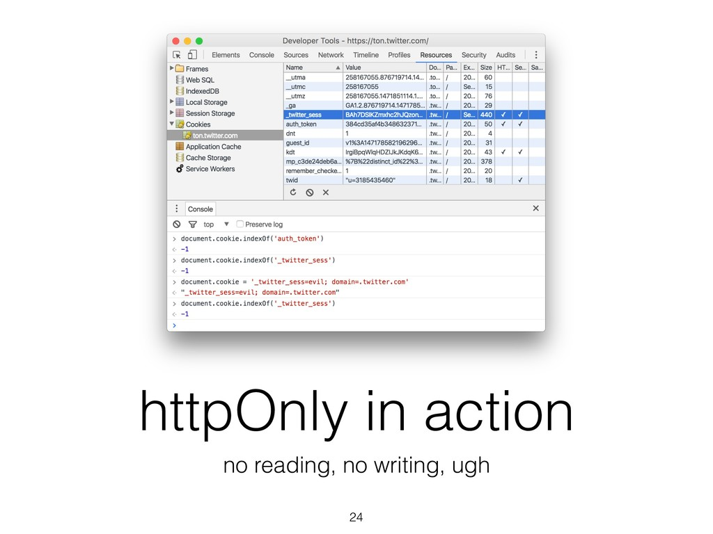 httpOnly in action no reading, no writing, ugh ...