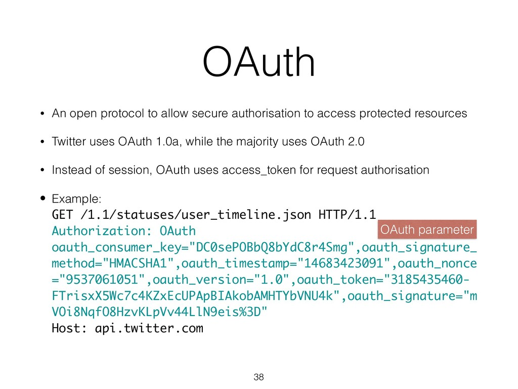 OAuth • An open protocol to allow secure author...