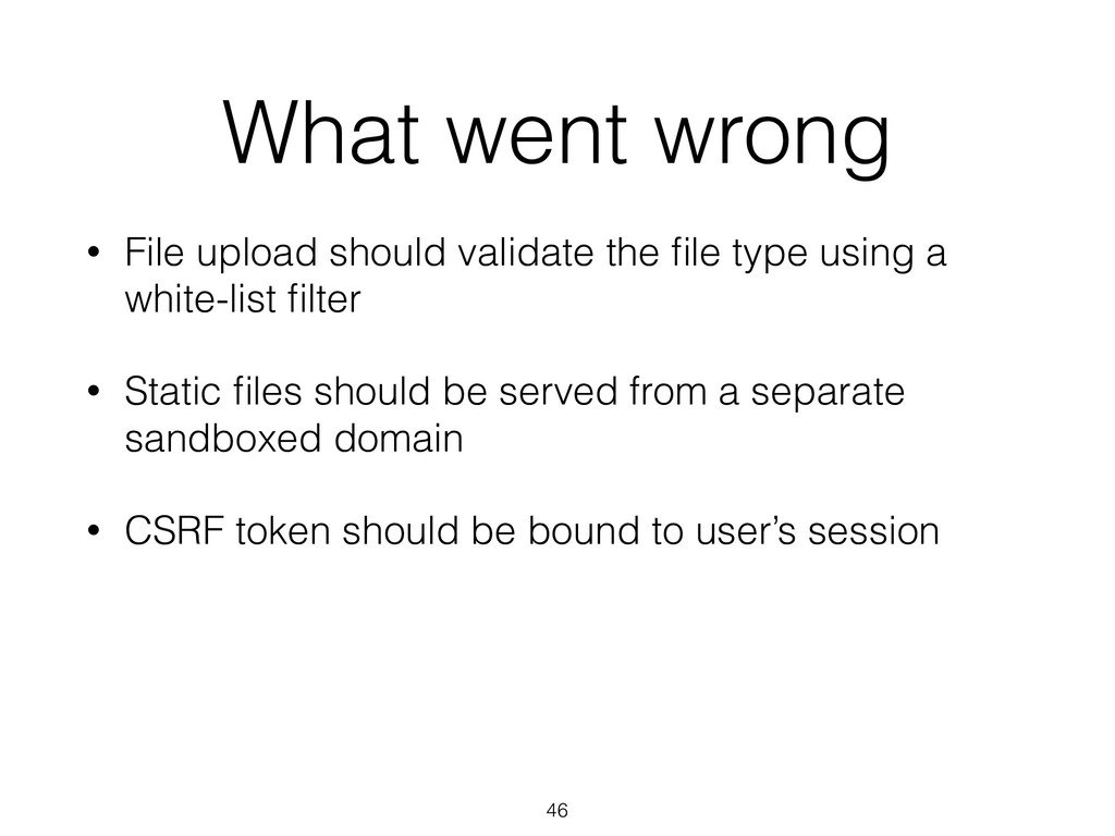 What went wrong • File upload should validate t...