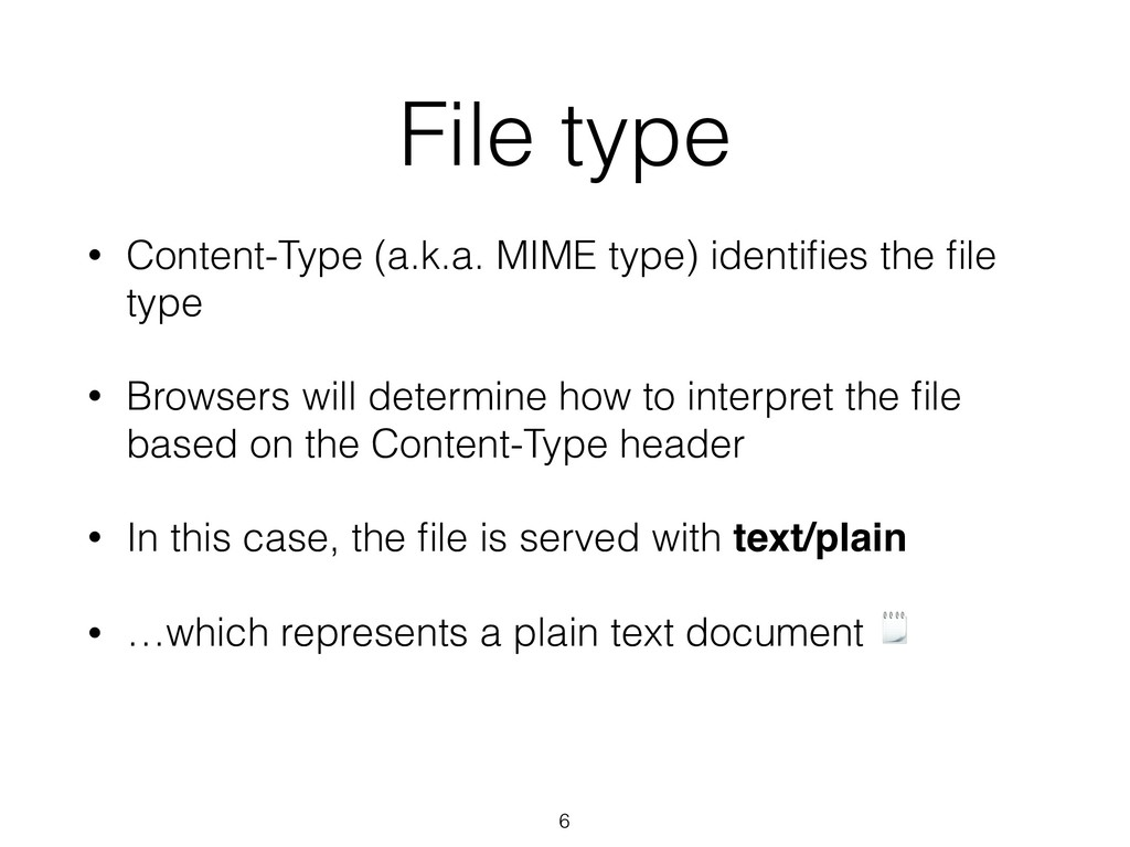 File type • Content-Type (a.k.a. MIME type) ide...