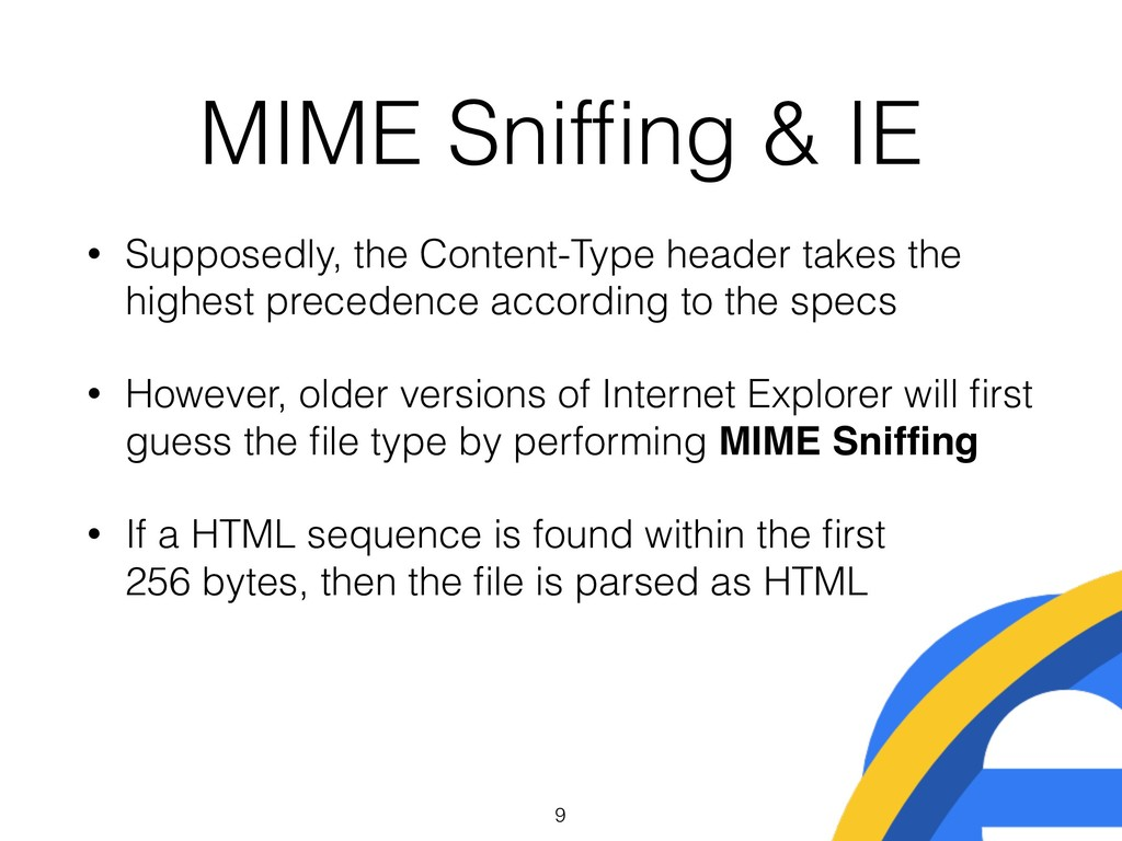 MIME Sniffing & IE • Supposedly, the Content-Typ...