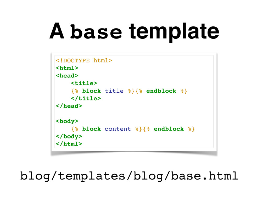 A base template <!DOCTYPE html> <html> <head> <...