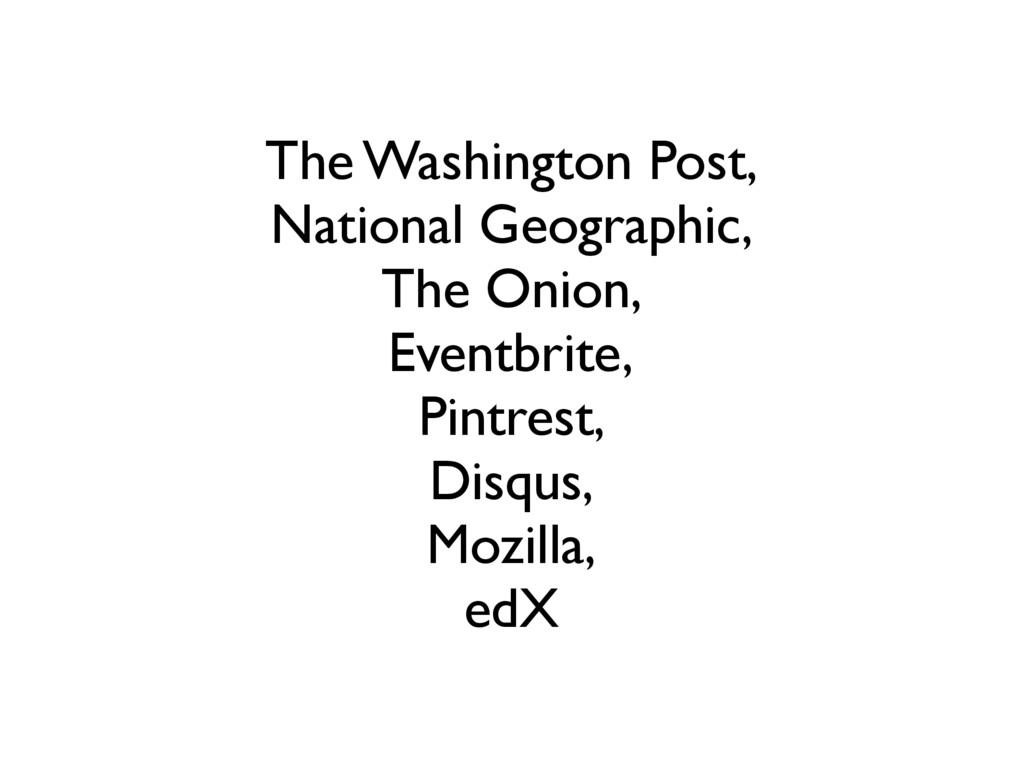 The Washington Post, National Geographic, The O...
