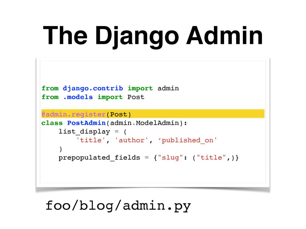 The Django Admin from django.contrib import adm...