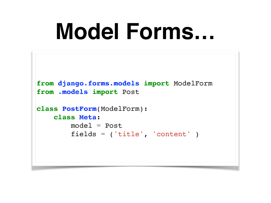 Model Forms… from django.forms.models import Mo...