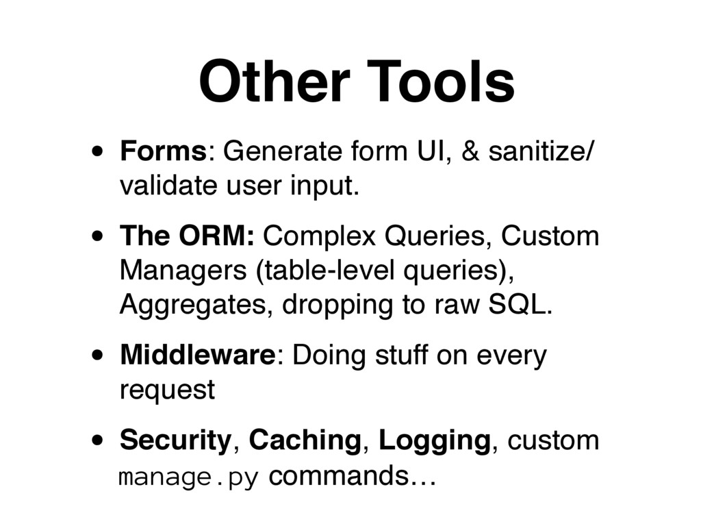 Other Tools • Forms: Generate form UI, & saniti...