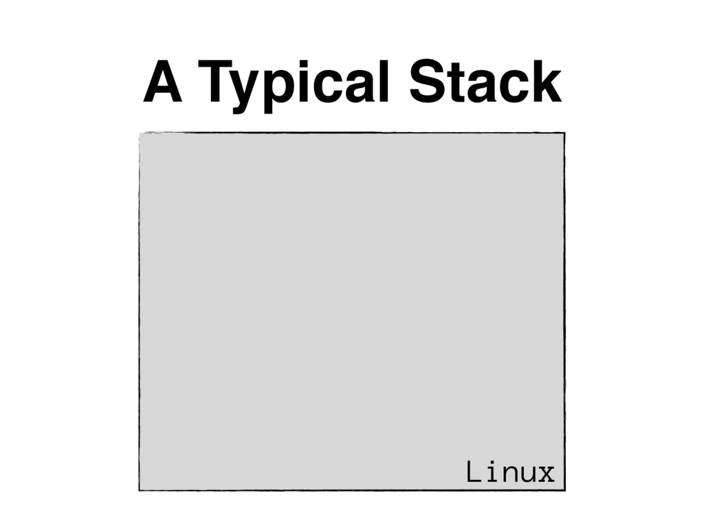 A Typical Stack Linux