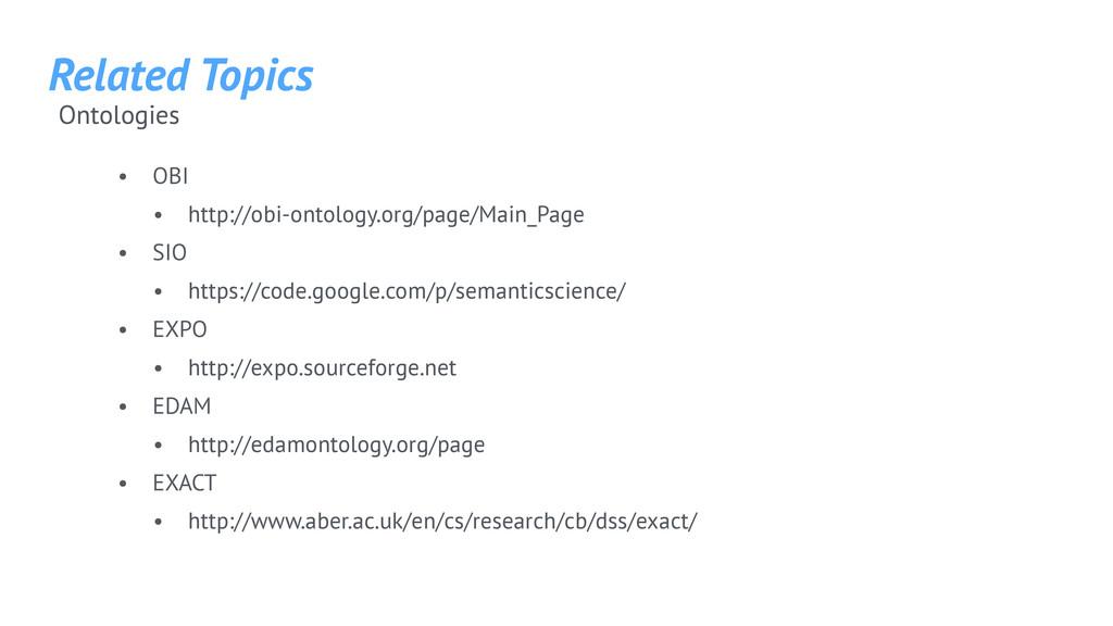 Related Topics • OBI • http://obi-ontology.org/...