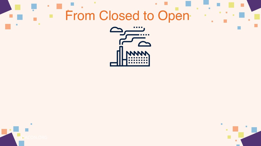 From Closed to Open