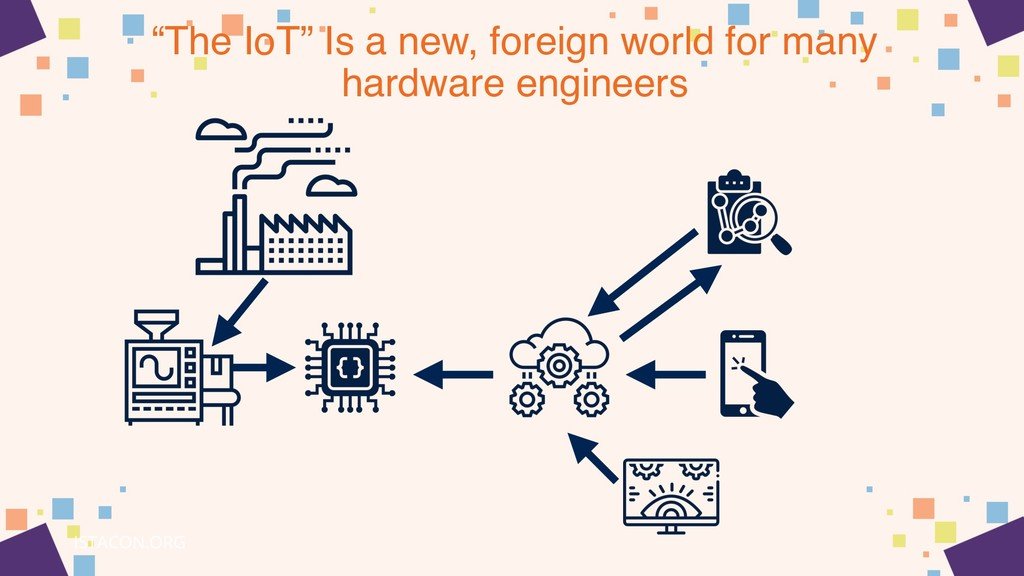 """The IoT"" Is a new, foreign world for many hard..."