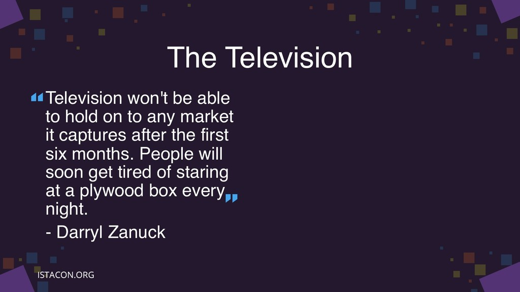 The Television Television won't be able to hold...