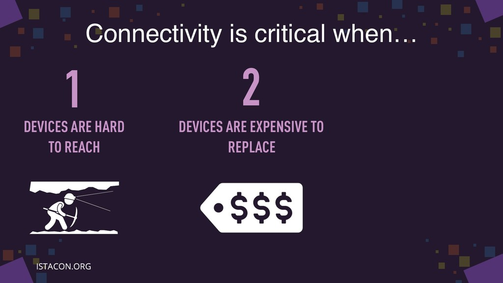 Connectivity is critical when… 1 2 DEVICES ARE ...