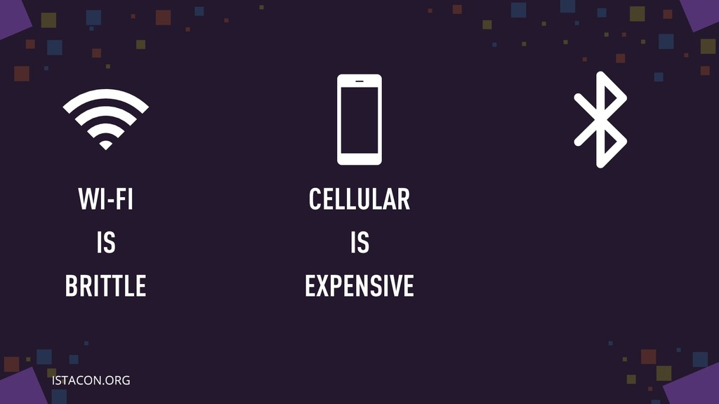 WI-FI IS BRITTLE CELLULAR IS EXPENSIVE