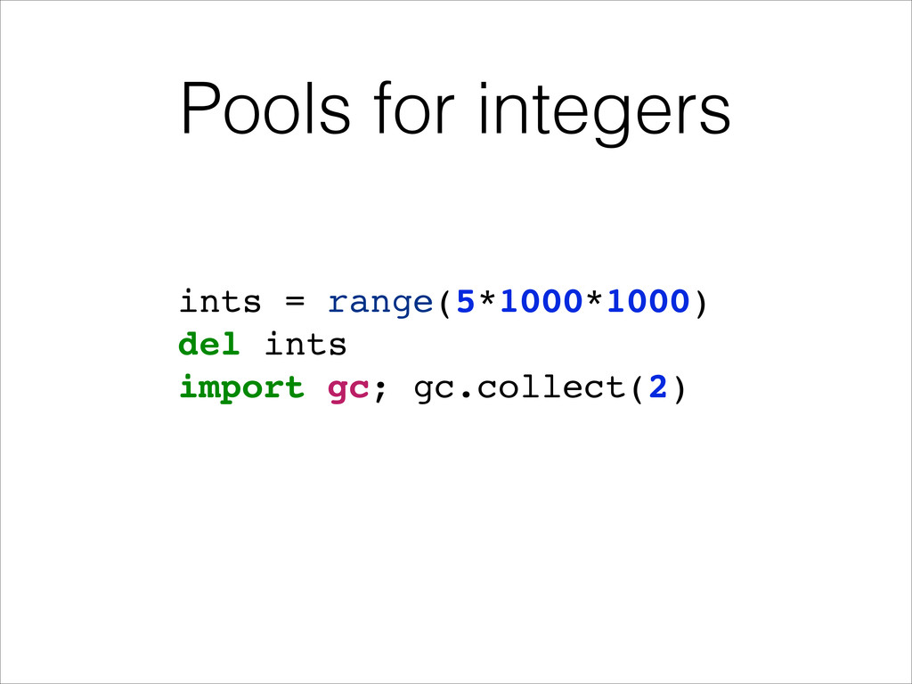 Pools for integers ints = range(5*1000*1000)! d...