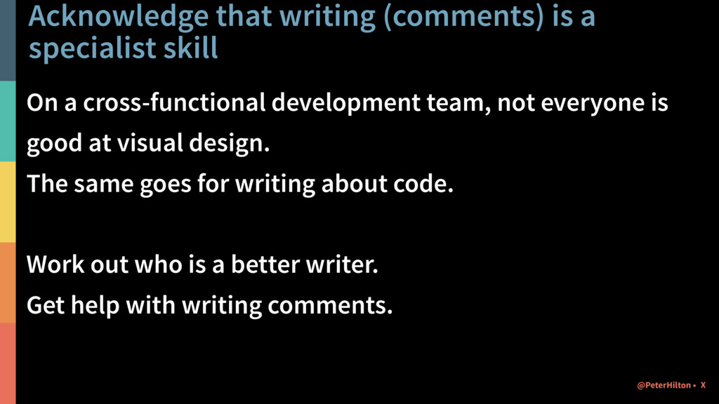 Acknowledge that writing (comments) is a specia...
