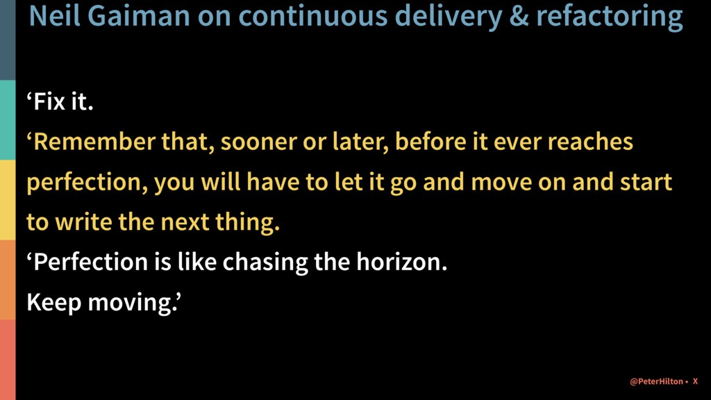 Neil Gaiman on continuous delivery & refactorin...