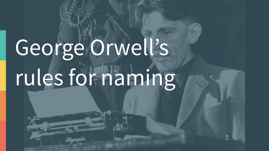 George Orwell's rules for naming