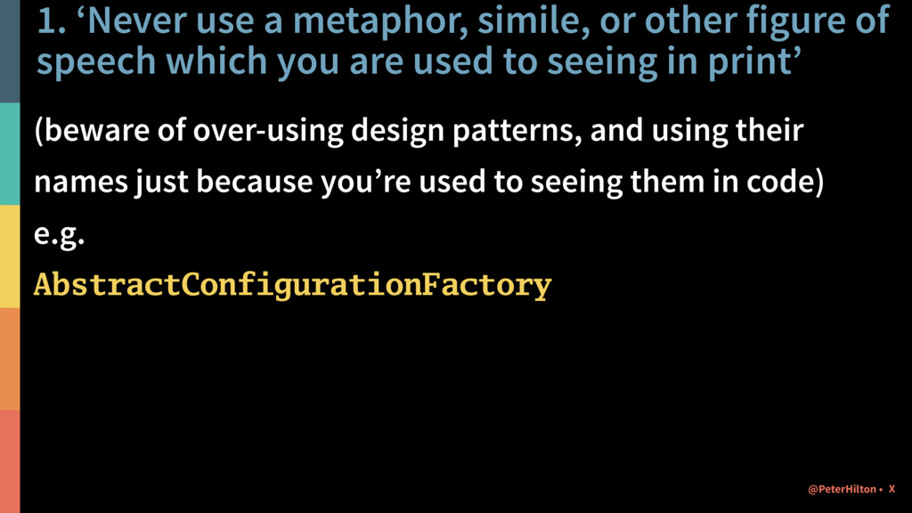 1. 'Never use a metaphor, simile, or other figu...