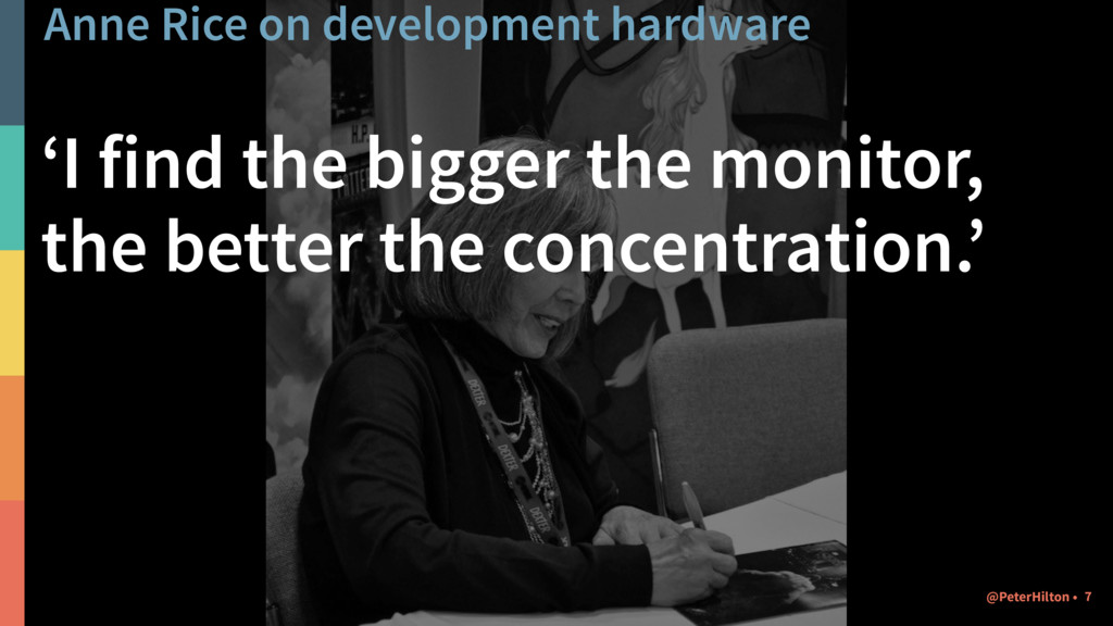 Anne Rice on development hardware 'I find the b...