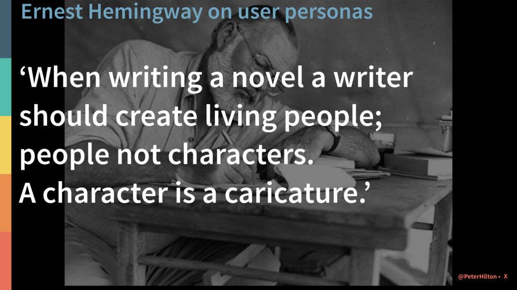 Ernest Hemingway on user personas 'When writing...