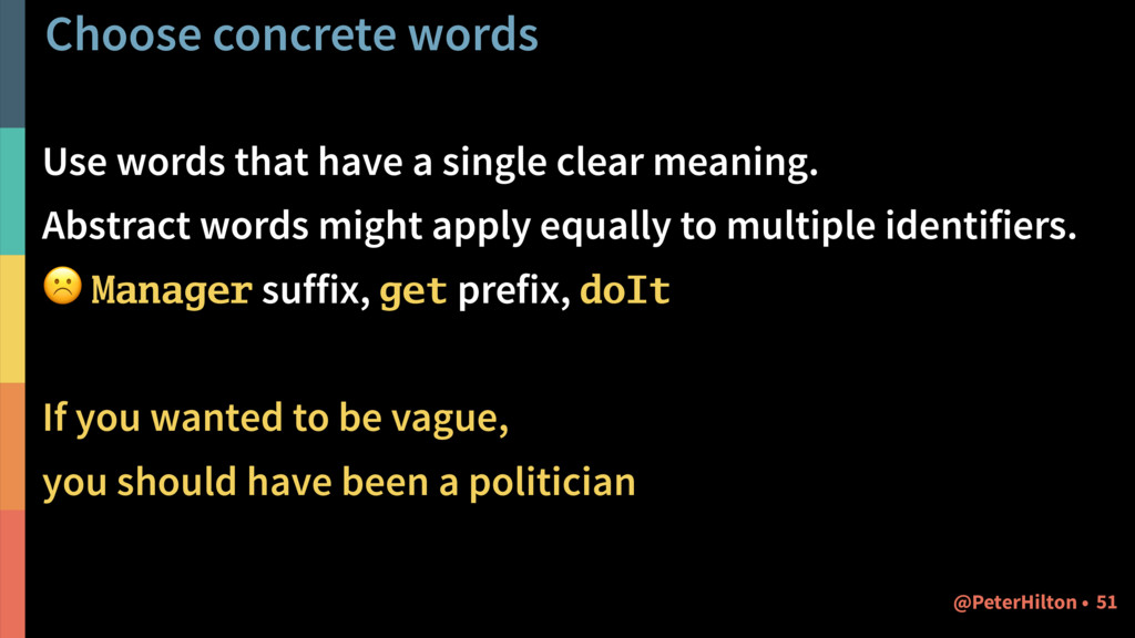 Choose concrete words Use words that have a sin...