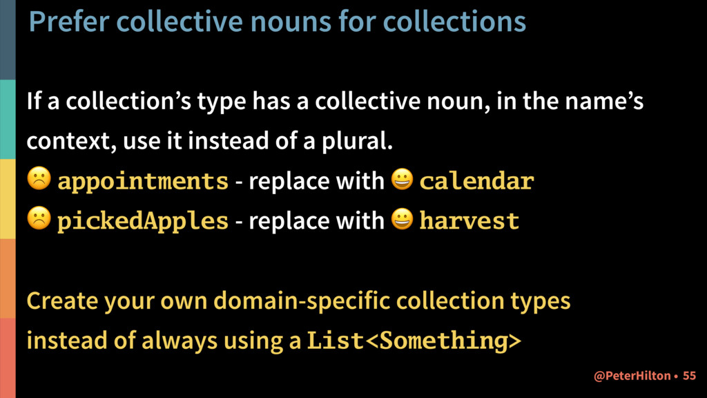 Prefer collective nouns for collections If a co...
