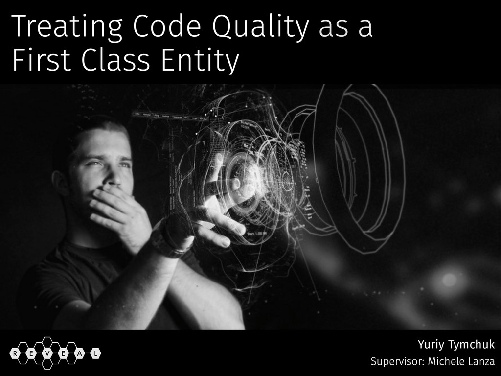 Treating Code Quality as a First Class Entity Y...