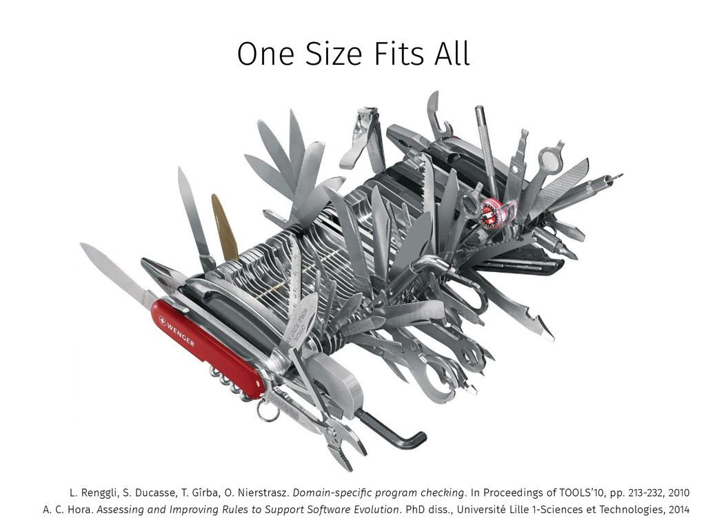 One Size Fits All L. Renggli, S. Ducasse, T. Gî...