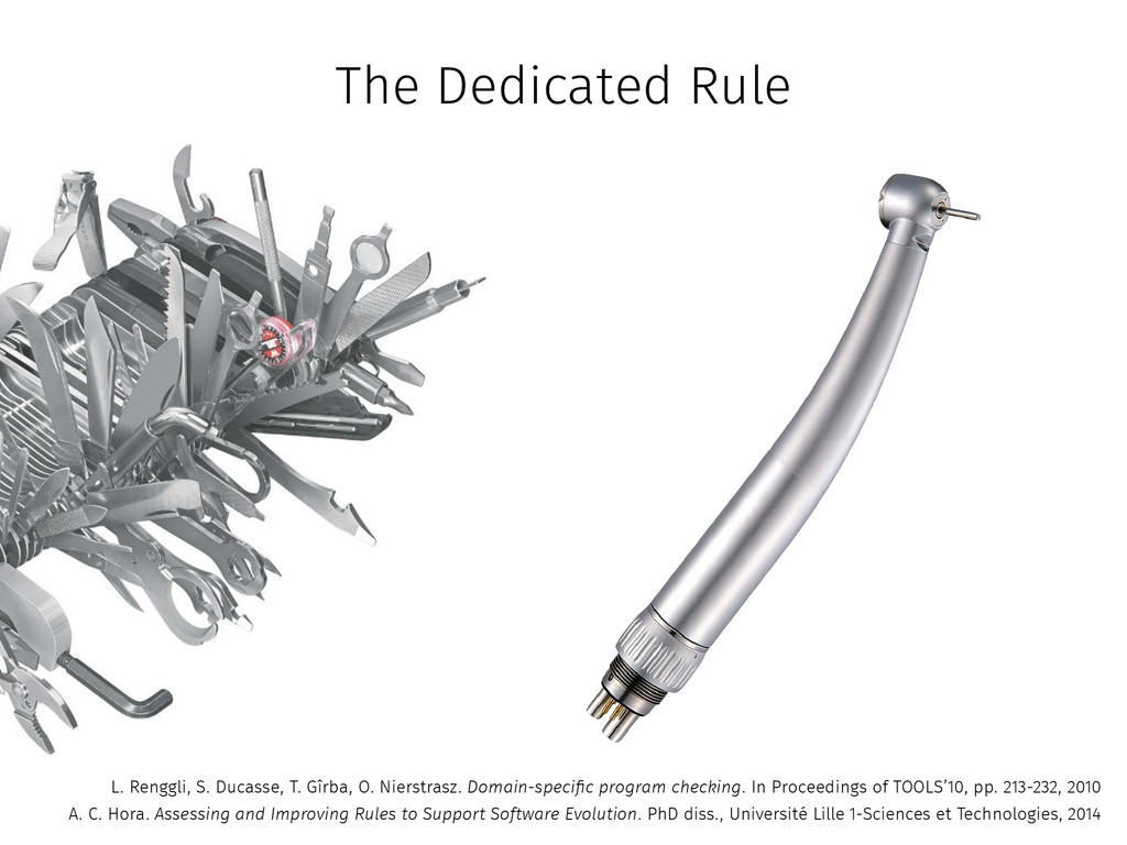 The Dedicated Rule L. Renggli, S. Ducasse, T. G...