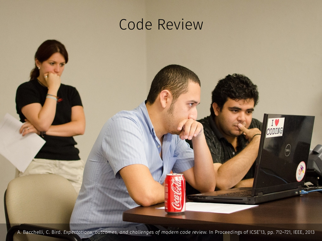 Code Review A. Bacchelli, C. Bird. Expectations...