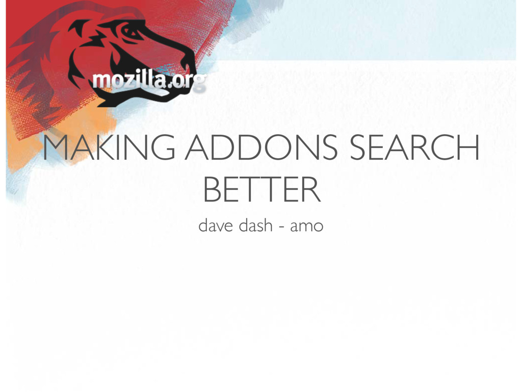 MAKING ADDONS SEARCH BETTER dave dash - amo