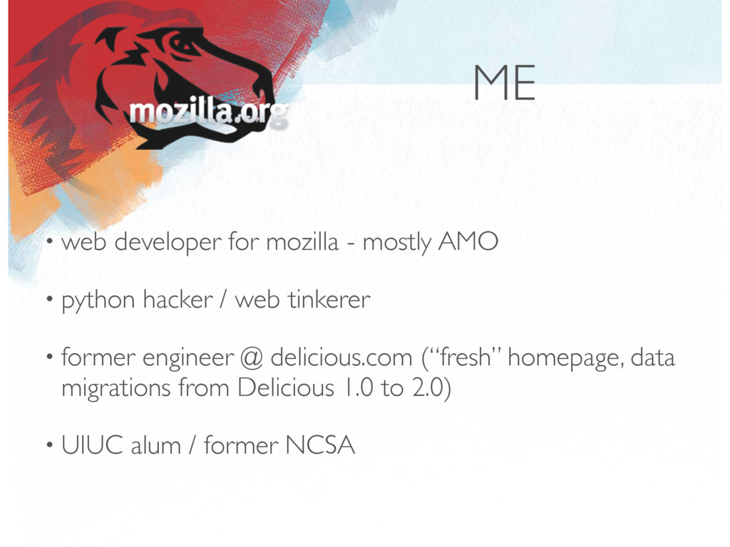 ME • web developer for mozilla - mostly AMO • p...
