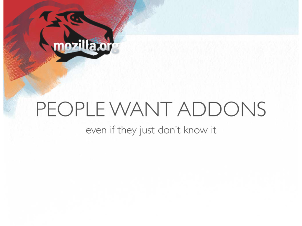 PEOPLE WANT ADDONS even if they just don't know...