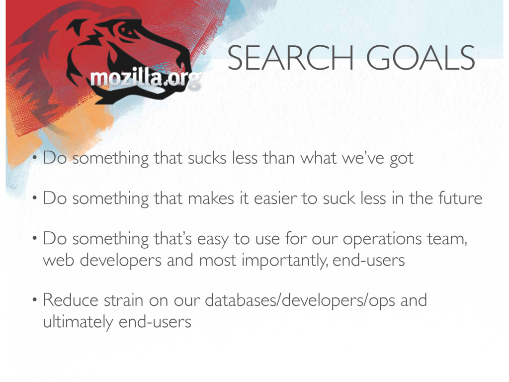 SEARCH GOALS • Do something that sucks less tha...