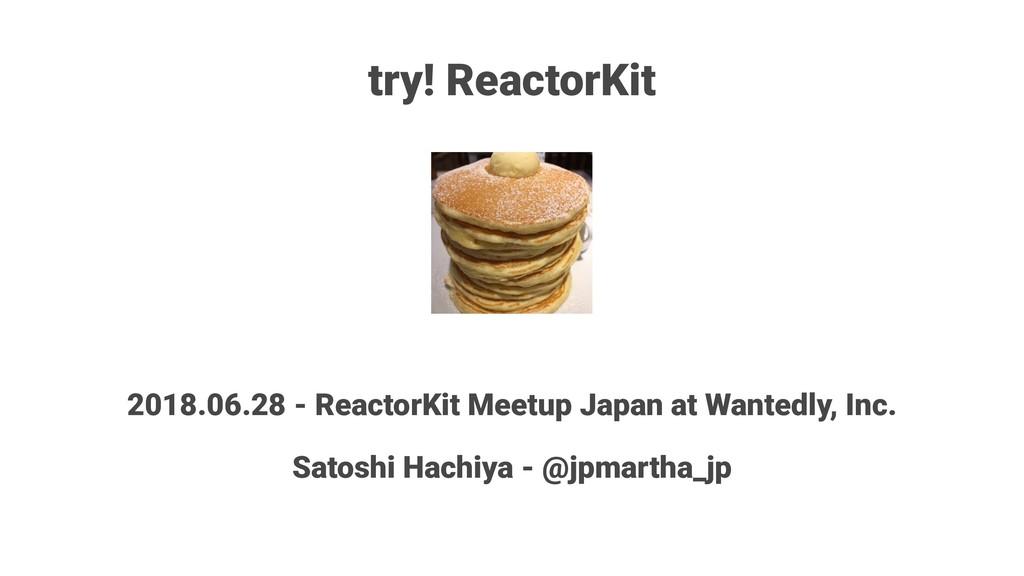 try! ReactorKit 2018.06.28 - ReactorKit Meetup ...