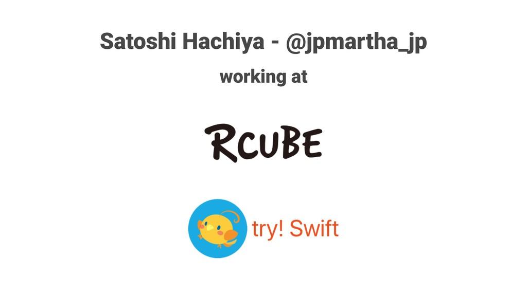 Satoshi Hachiya - @jpmartha_jp working at