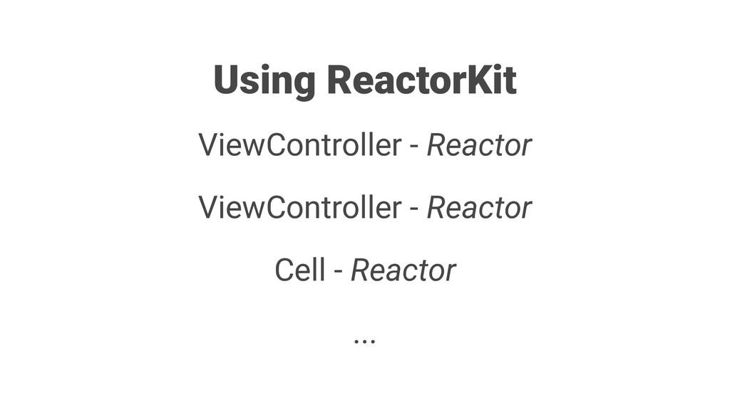 Using ReactorKit ViewController - Reactor ViewC...