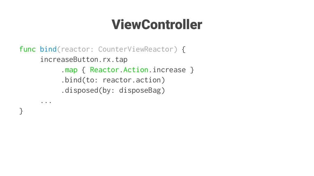 ViewController func bind(reactor: CounterViewRe...