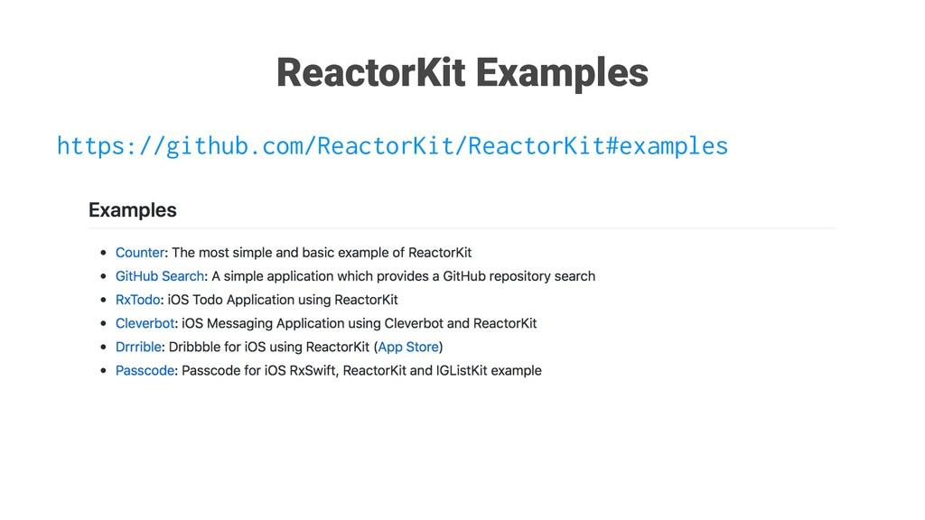 ReactorKit Examples https://github.com/ReactorK...