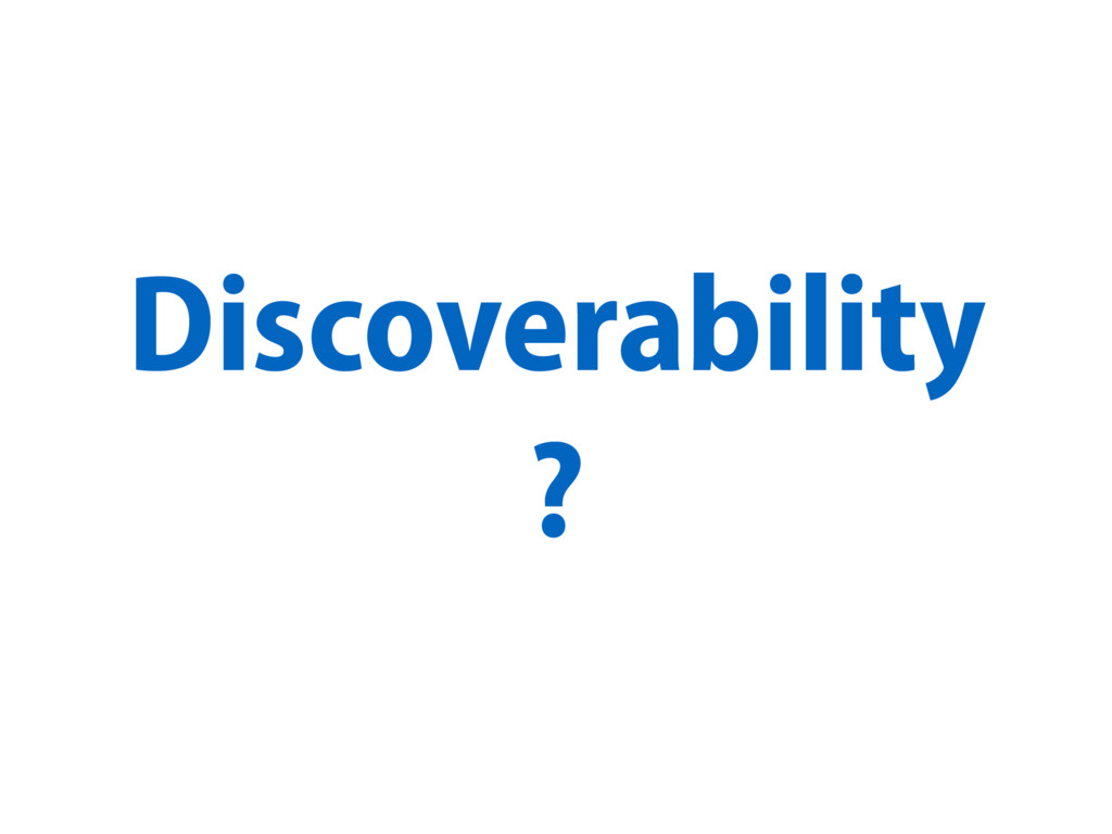 Discoverability ?