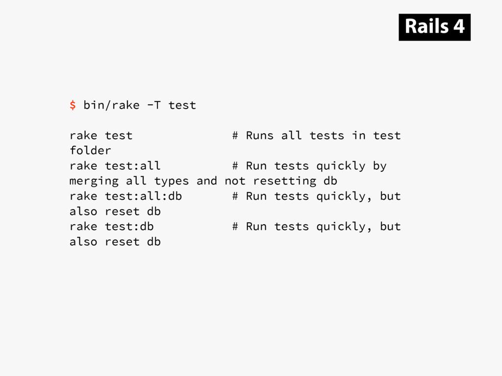 $ bin/rake -T test rake test # Runs all tests i...