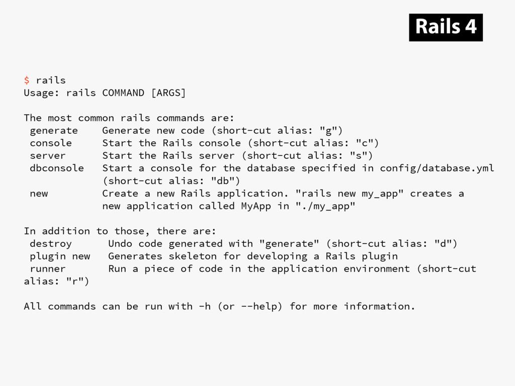 $ rails Usage: rails COMMAND [ARGS] The most co...